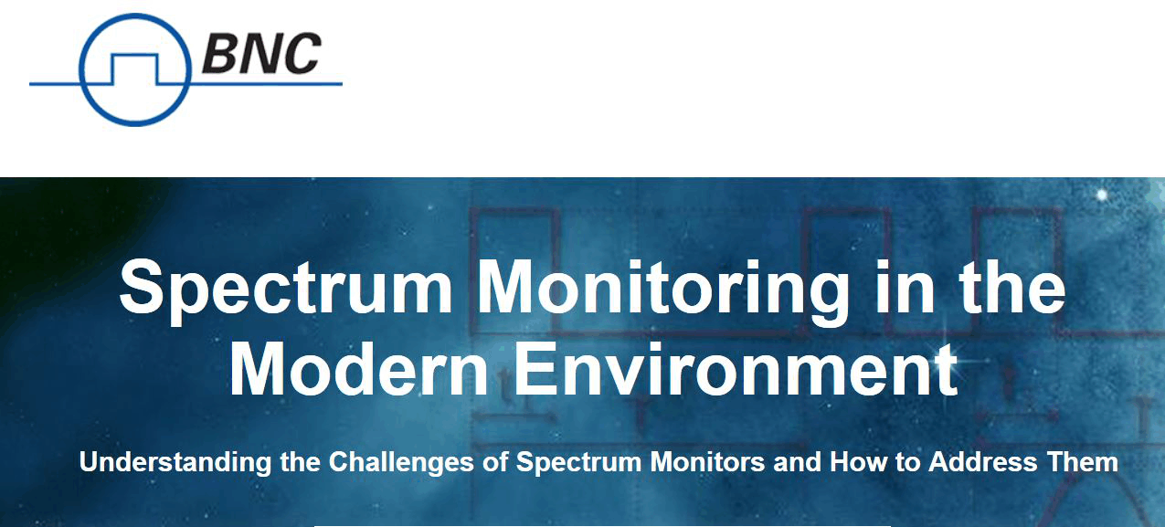 BNC's Spectrum Monitoring In The Modern Environment Webinar