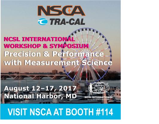 Visit NSCA at NCSLI's Symposium at National Harbor MD 12-17 Aug 2017 at Booth #114.